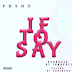 HOT MUSIC: Phyno - If To Say (Prd. By I Am Beatz)