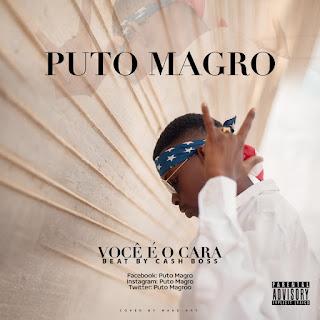 BAIXAR MP3 || Puto Magro - Você É O Cara (2018) [Novidades Só Aqui]