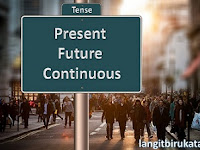 3 Sisi Present Future Continuous Tense yang Patut Kamu Tahu