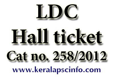 LDC Hall ticket 2014, LDC cat no 258/2012, download admit card 258/2012