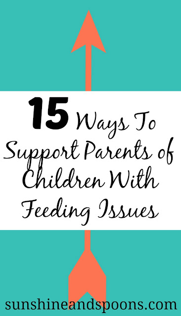 15 Ways To Support Parents of Children With Feeding Issues