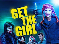 Download Film Terbaru: Get the Girl (2017) Film Subtitle Indonesia Action Comedy Full Movie Gratis