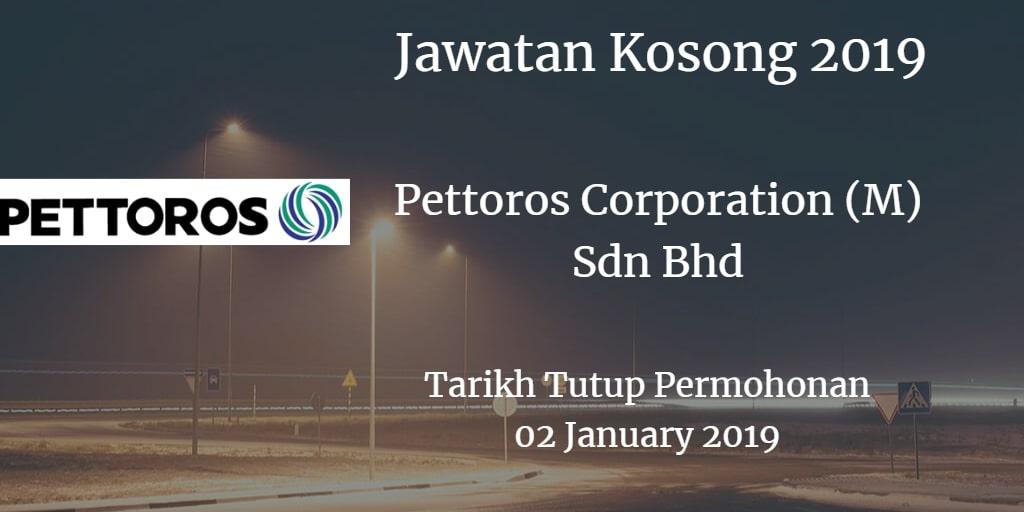 Jawatan Kosong Pettoros Corporation (M) Sdn Bhd 02 January 2019