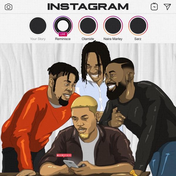 [Music] Reminisce ft. Olamide, Naira Marley, Sarz – Instagram