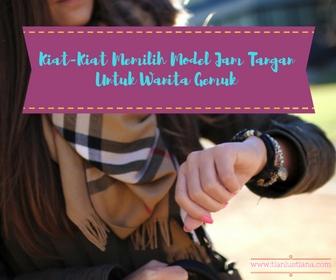 Kiat-Kiat Memilih Model Jam Tangan Untuk Wanita Gemuk