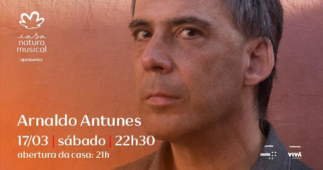 Casa Natura Musical receberá Arnaldo Antunes em Março