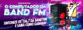 Cadastrar Promoção O Computador da Band FM - Concorra PC Game