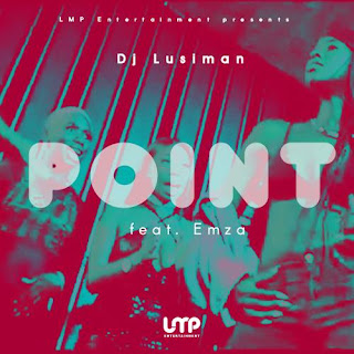 DJ Lusiman Feat. Emza – Point