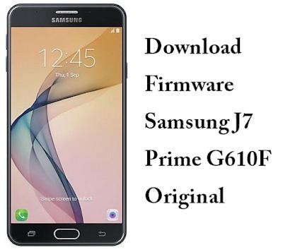 Download Stock Firmware Samsung J7 Prime G610F Original