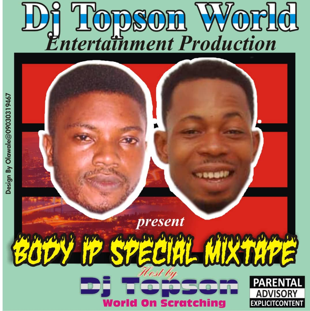 Body IP Special Hot MixTape -Host By : Dj Topson World On