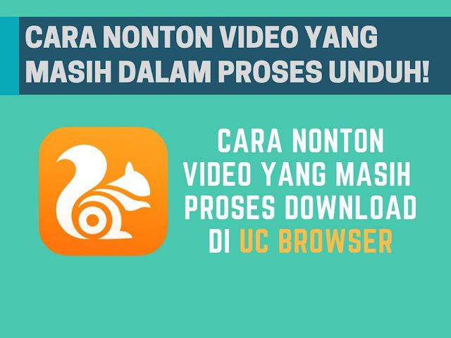 Cara Menonton Video Yang Masih Sedang Proses Download Tutorial Menonton Video Yang Masih Sedang Proses Download