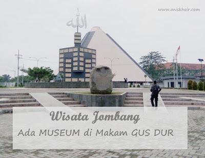 Wisata Jombang : Ada Museum di Kawasan Makam Gus Dur