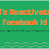 How To Deactivate The Facebook Id