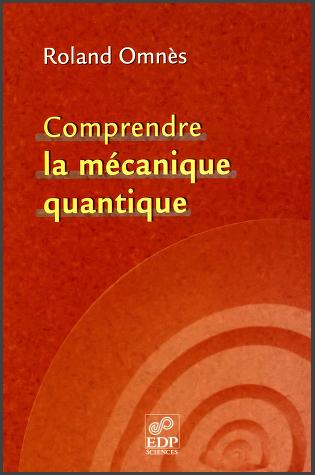 Livre : Comprendre la mécanique quantique - Roland Omnès, EDP sciences