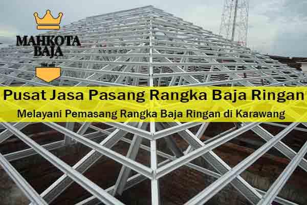 Harga Jasa Pasang Rangka Atap Baja Ringan Purwasari