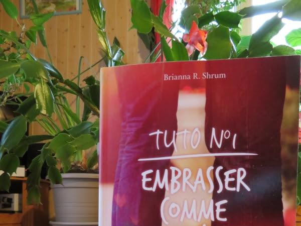 Tuto n°1: embrasser comme une déesse de Brianna R. Shrum