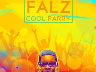 [Lyrics] Falz – Cool Parry ft. Saeon