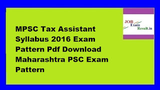 MPSC Tax Assistant Syllabus 2016 Exam Pattern Pdf Download Maharashtra PSC Exam Pattern