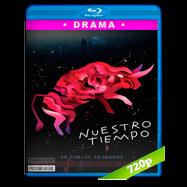 Nuestro tiempo (2018) BRRip 720p Latino