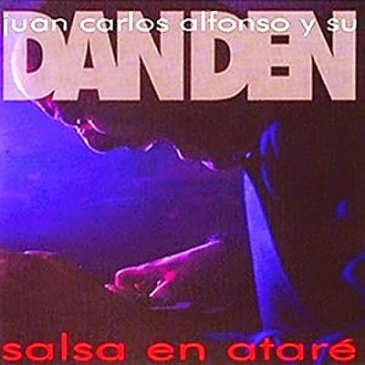 SALSA EN ATARE - JUAN CARLOS ALFONSO Y SU DAN DEN (1997)
