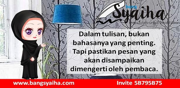 Cara mudah menghasilkan tulisan yang baik, Tips dan trik menulis, Sepotong Diam, Bang Syaiha, http://www.bangsyaiha.com/