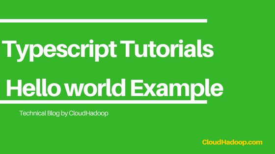 Typescript Tutorial Hello World Example