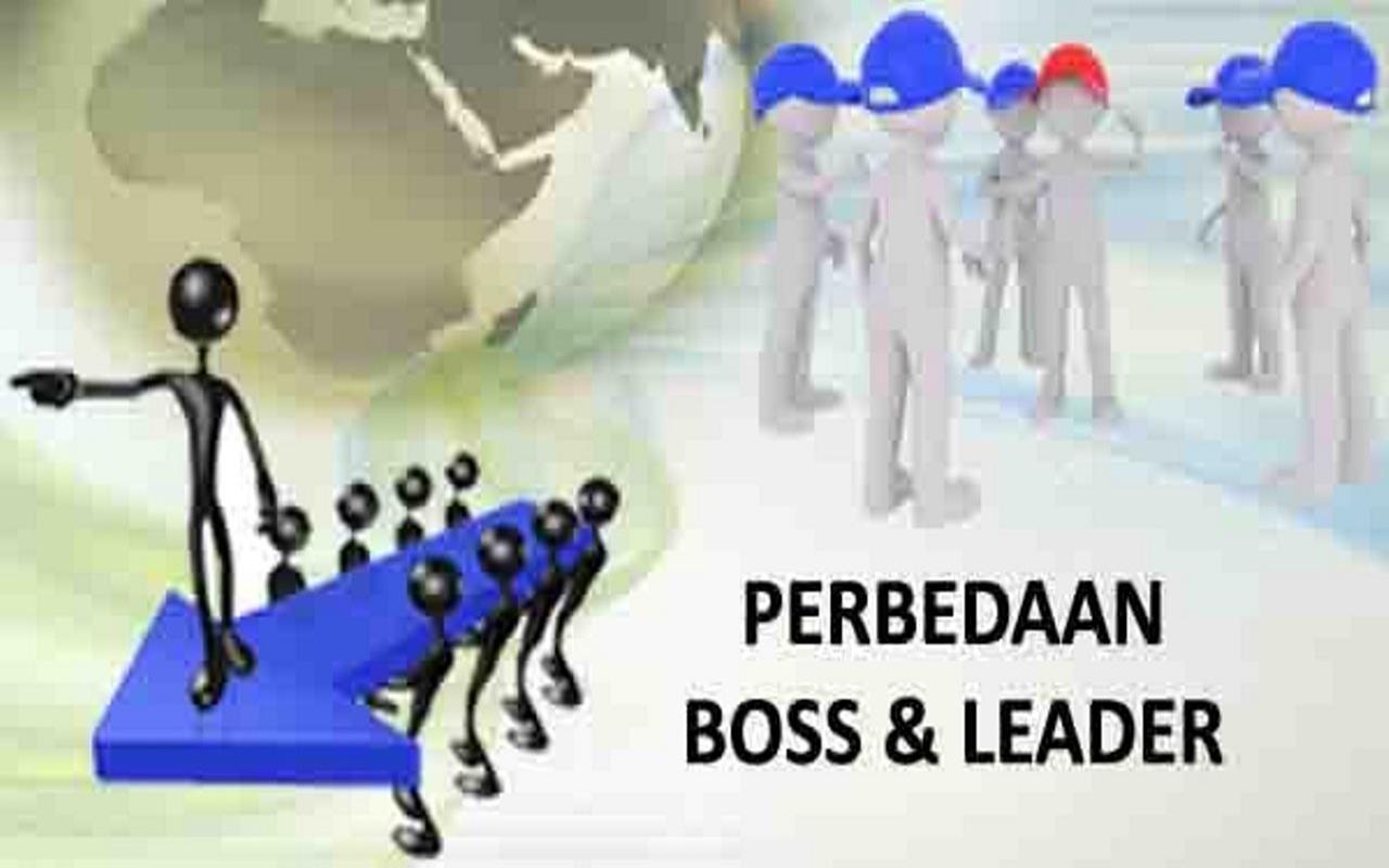 Inilah 9 Perbedaan Boss dan Leader