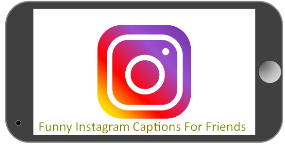 Funny Instagram Captions For Friends