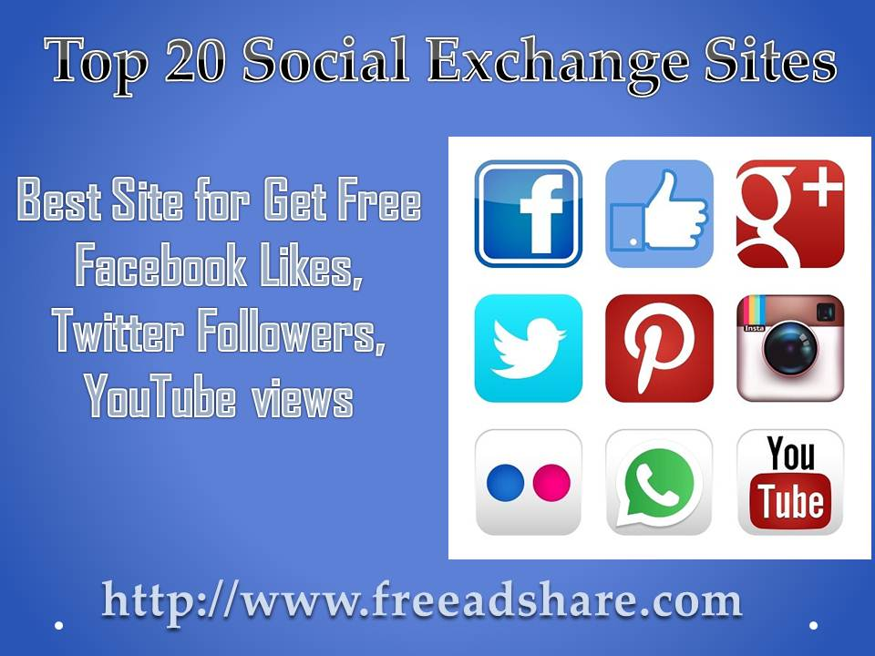 Top 20 Social Exchange Sites | Best Site for Get Free Facebook Likes