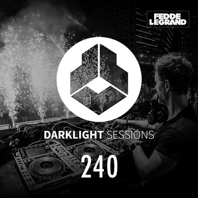 Darklight Sessions 240 (Fedde Le Grand)