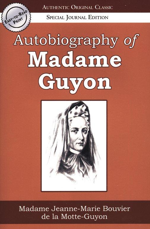 Jeanne Guyon-Autobiography Of Madame Guyon-
