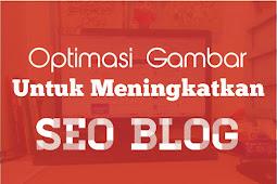4 Cara Optimasi Gambar Untuk Meningkatkan SEO Blog
