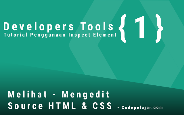 Memaksimalkan Penggunaan Inspect Element (Developer Tools)