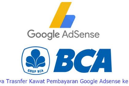 Berapa Potongan Transfer Pendapatan Google Adsense ke BCA?
