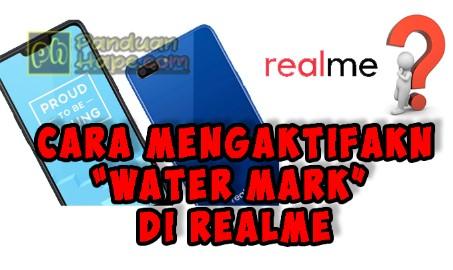 cara mengaktifkan water mark di realme