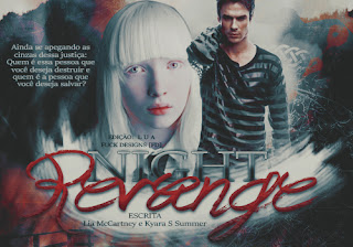 DS|| Night Revange || Lia McCartney e Kyara S Summer