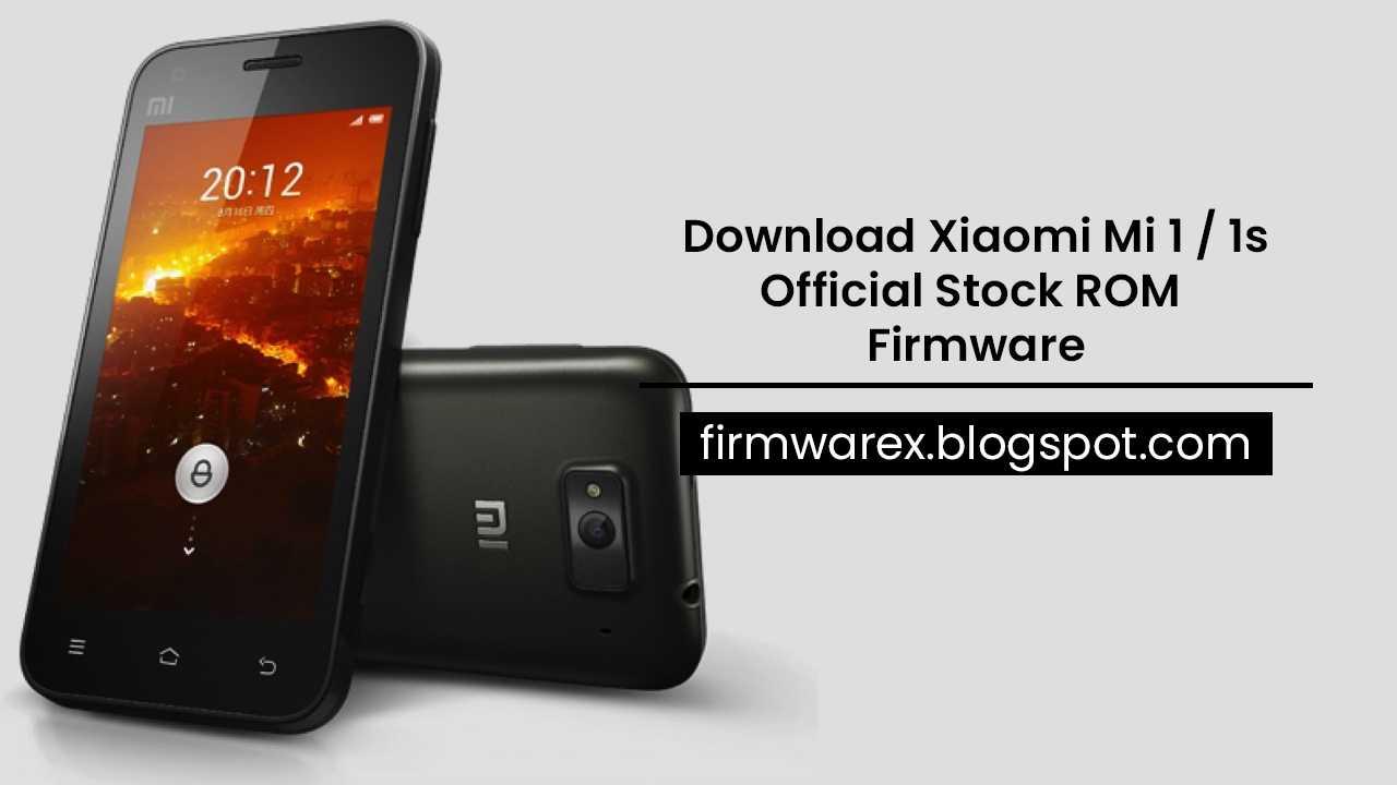 Download Xiaomi Mi 1 / 1S Stock ROM Firmware (Flash File)