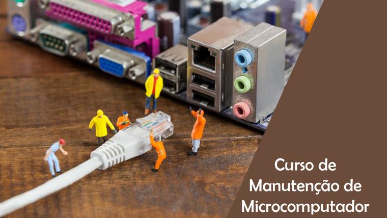 Curso de Manutenção de Microcomputador online e gratuito