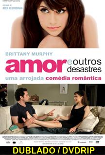 Amor e Outros Desastres Dublado – 2006