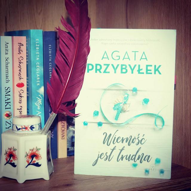"""""""Wierność jest trudna"""" Agata Przybyłek"""