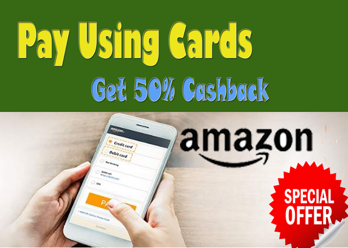 Amazon  Cashback Offer - Pay Using Atm/Debit/Credit Card
