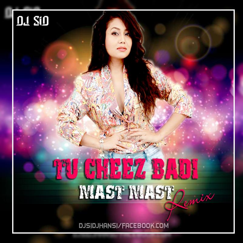 Tu Cheez Badi Download 2017: DJ Sid Jhansi