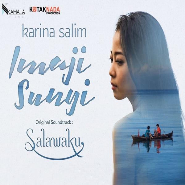 Lirik Lagu Karina Salim - Imaji Sunyi (OST. Salawaku)