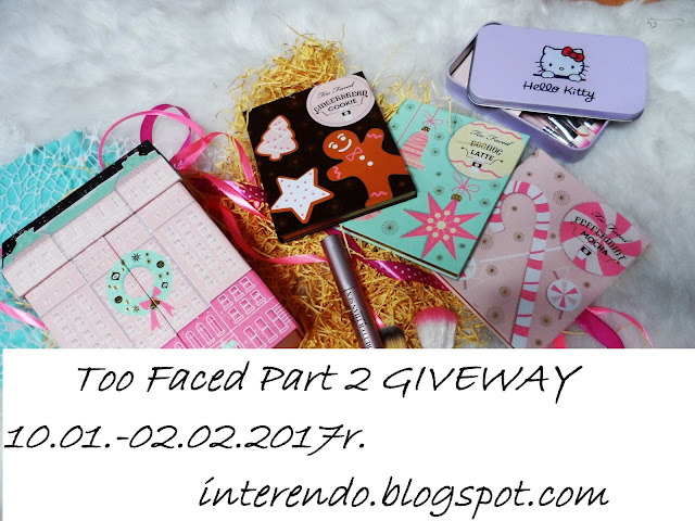 TOO FACED PART 2. GIVEWAY 10.01 - 02.02.2017r.