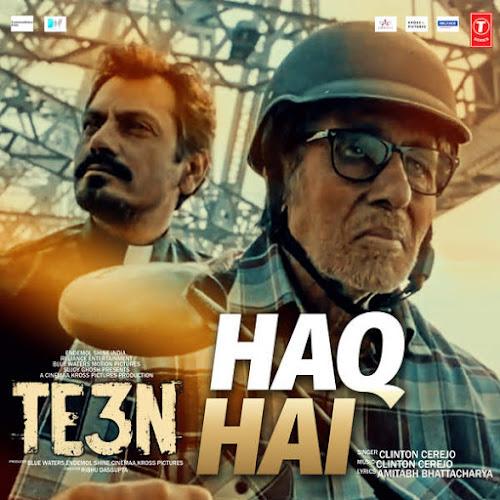 Haq Hai - TE3N (2016)