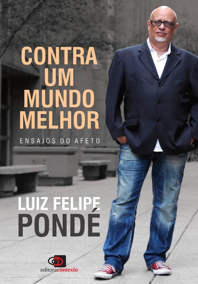 Contra Um Mundo Melhor de Luiz Felipe Pondé