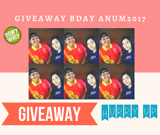 Giveaway Bday Anum 2017 ~ ♥TWO SOULS BECOME ONE♥