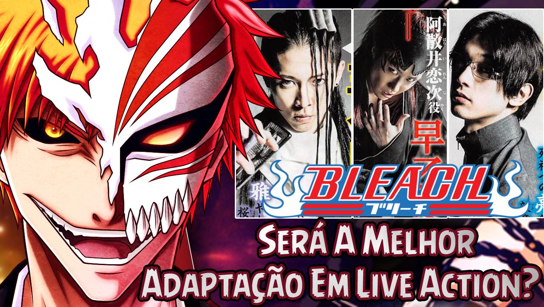 Bleach Será A Melhor Adaptação Em Live Action?