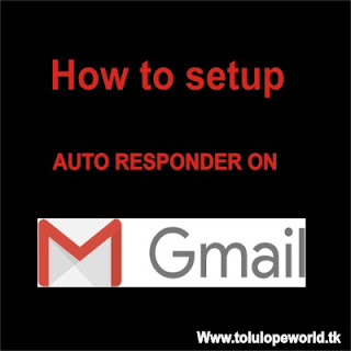 how to setup auto respond on your gmail
