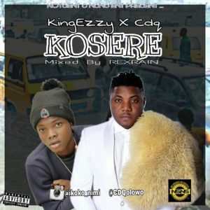 KingEzzy-Kosere-Ft-CDQ-Ikoko-Version